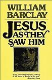 Jesus As They Saw Him, William Barclay, 0802817750