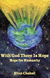 With God There Is Hope, Ellen Chaksil, 0979504511