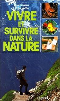 Vivre et survivre dans la nature par Yves Coineau