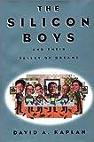 The Silicon Boys, David A. Kaplan, 0688161480