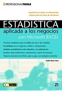 Estadistica aplicada a los Negocios utilizando Microsoft Excel: Professional Tools, en Español / Spanish