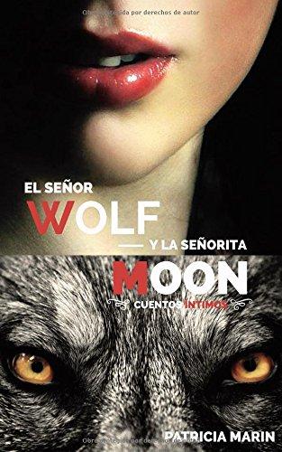 El señor Wolf y la señorita Moon: (Tapa blanda. Versión completa) (Spanish Edition) ebook