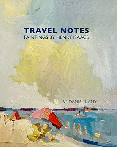 Travel Notes: Paintings by Henry Isaacs
