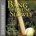 Bang the Drum Slowly (Dramatization) | Eric Simonson