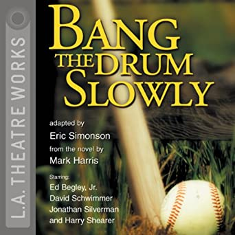 bang the drum slowly dramatization