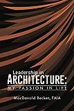 Leadership in Architecture:, Macdonald Faia Becket, 1496935861