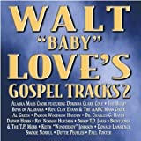 Walt Baby Love's Gospel Tracks 2