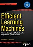 Efficient Learning Machines : Theories, Concepts, and Applications for Engineers and System Designers, Khanna, Rahul and Awad, Mariette, 1430259892