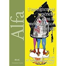 L'enseignement supérieur dans la mondialisation libérale: Une comparaison libérale (Maghreb, Afrique, Canada, France) (Maghreb et sciences sociales) (French Edition)