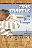 Time Travels and Pirate Telescopes, Lygia Lovelace, 1615072608