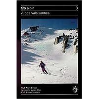 Ski alpin, tome 3 : Alpes valaisannes