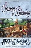 Season of Blessing, Beverly LaHaye and Terri Blackstock, 0310233283