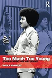 Too Much Too Young: Popular Music Age and Gender