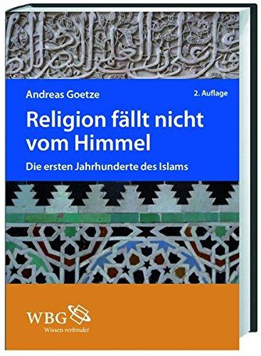 Religion fällt nicht vom Himmel: Die ersten Jahrhunderte des Islams. Verzeichnis der Bibel- und Koranstellen