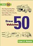 Draw 50 Vehicles, Lee J. Ames, 0881031062