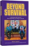 Beyond Survival: A Journey to the Heart of Rosh Hashanah, Its Prayers, and Life