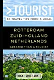 Greater Than a Tourist – Rotterdam Zuid-Holland The Netherlands: 50 Travel Tips from a Local