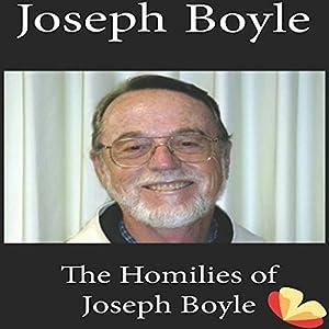Homilies of Joseph Boyle Audiobook