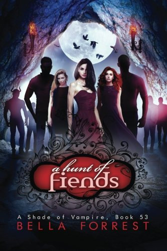 A Shade of Vampire 53: A Hunt of Fiends (Volume 53)