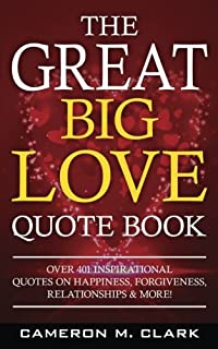 Amazon love quotes and passages from the heart bc aronson the great big love quote book over 401 inspirational quotes on happiness forgiveness voltagebd Gallery