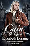 img - for Cain The Quest: A Royal Blood Chronicle by Elizabeth Loraine (2011-01-19) book / textbook / text book