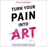 Bargain Audio Book - Turn Your Pain into Art