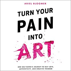 Turn Your Pain into Art