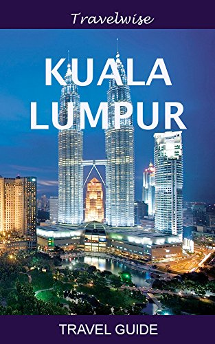 Image result for kuala lumpur travel guide