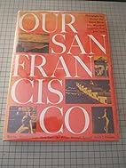 OUR SAN FRANCISCO. by et al Michael Bry