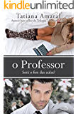 O Professor - Será o fim das aulas ? (O Professor 3)