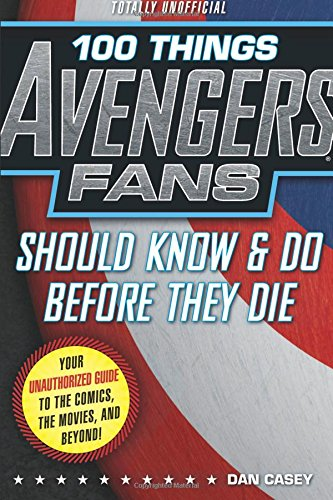 100 Things Avengers Fans Should Know & Do Before They Die (100 Things...Fans Should Know) for $<!--$5.00-->