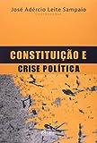 Constituic~ao E Crise Politica