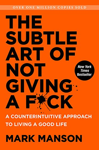 The Subtle Art of Not Giving a F*ck: A Counterintuitive Approach to Living a Good Life - Books