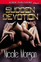 Sudden Devotion (Siren Publishing Classic)