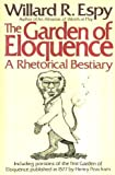 The Garden of Eloquence: A Rhetorical Bestiary by Willard R. Espy (1983-09-03)