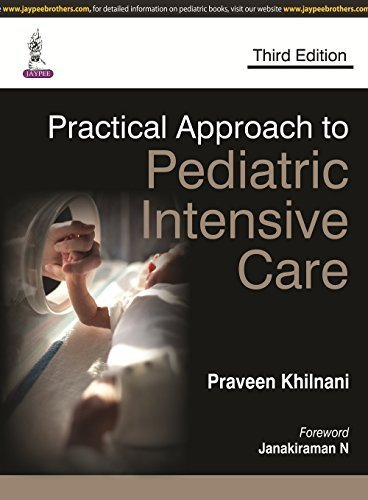 Practical Approach to Pediatric Intensive Care by Praveen Khilnani (2015-09-30)