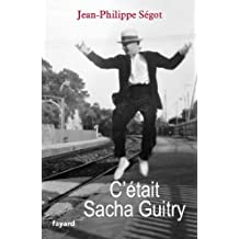 C'était Sacha Guitry (Documents) (French Edition)