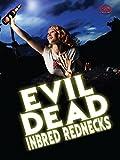 evil dead - Evil Dead Inbred Rednecks