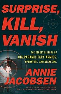 Book Cover: Surprise, Kill, Vanish: The Secret History of CIA Paramilitary Armies, Operators, and Assassins