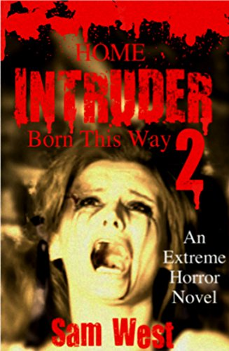 Home Intruder 2: Born This Way: An Extreme Horror - Intruder 2