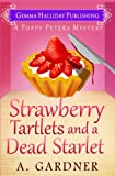 Strawberry Tartlets and a Dead Starlet (Poppy Peters Mysteries) (Volume 4)