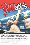 Funatics Guide to Walt Disney World 2012, Shannon Rasmussen and Ron Rasmussen, 0984802967