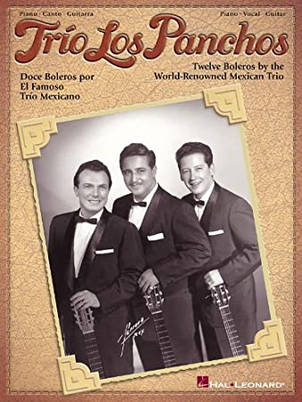 Trio Los Panchos: Twelve Boleros By The World Renowned Mexican ...