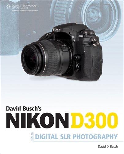 David Busch's Nikon D300s Guide to Digital SLR Photography (David Busch's Digital Photography Guides)