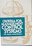 Criteria for Management Control Systems, Robert K. Mautz and James Winjum, 0910586411