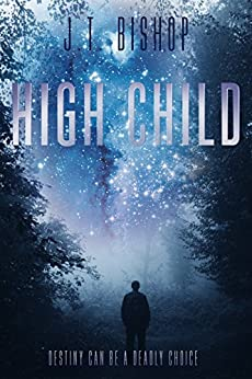High Child by [Bishop, J. T.]
