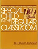 Learning Activities and Teaching Ideas for the Special Child in the Regular Classroom, Glazzard, Peggy, 0135270936