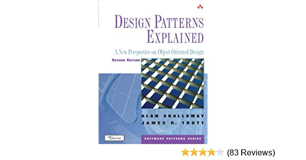 Amazon Com Design Patterns Explained A New Perspective On Object Oriented Design Software Patterns Ebook Shalloway Alan Trott James R Kindle Store