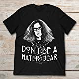 Myrtle Snow Don't Be A Hater Dear.