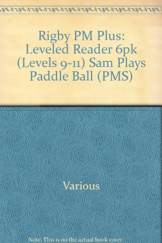 Rigby PM Plus: Leveled Reader 6pk Blue (Levels 9-11) Sam Plays Paddle Ball